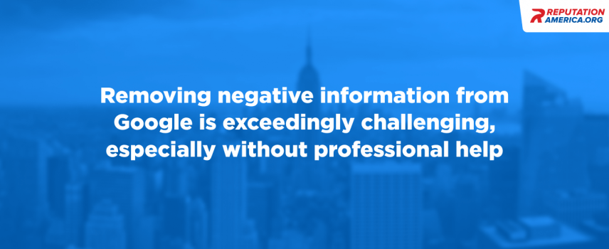 How to Remove Negative Information from Google