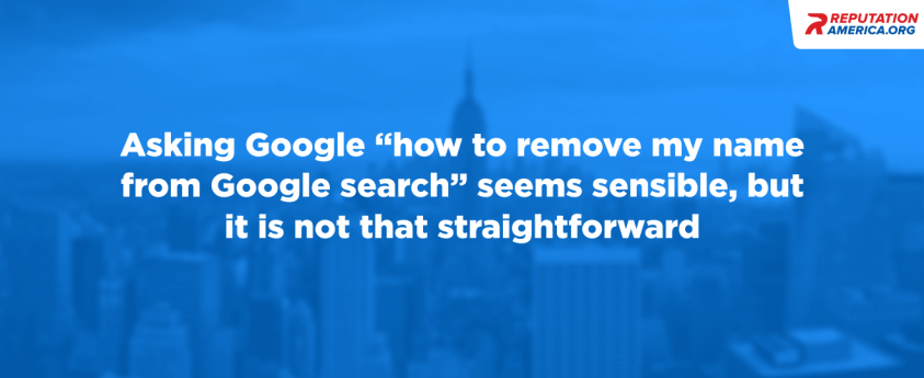 Finding Out «How to Remove My Name from Google Search»