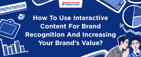 How To Use Interactive Content For Brand Recognition