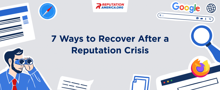 7 Ways to Recover After a Reputation Crisis