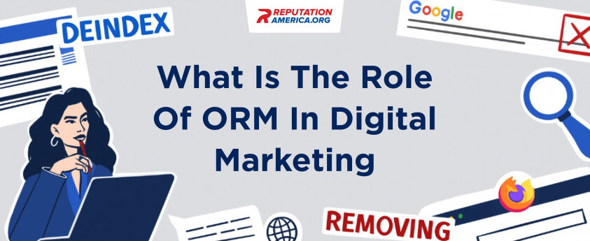 What Is The Role Of ORM In Digital Marketing
